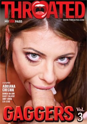 Free Watch and Download Gaggers Vol. 3 XXX Video Instantly by Throated