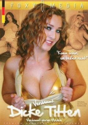 Don't miss Streaming Verdammt Dicke Titten: Verdammt Gierige Madels Porn DVD on demand from Foxy Media