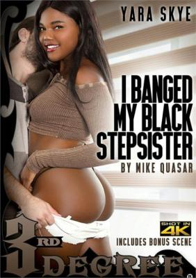 Free Watch and Download I Banged My Black Stepsister XXX Video Instantly by Third Degree Films