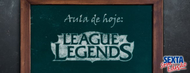 SSE 007 - Aula de League of Legends