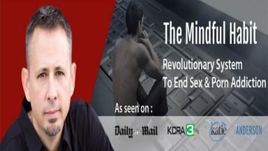 Curing Porn Addiction Pt. II: The Mindful Habit