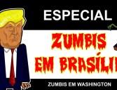 ZUMBIS EM BRASÍLIA – ZUMBIS EM WASHINGTON
