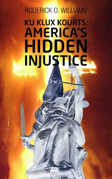 'Ku Klux Kourts- America's Hidden Injustice' by Roderick O. Williams