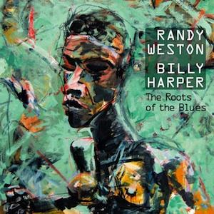 Randy Weston, Billy Harper 'The Roots of the Blues' cover