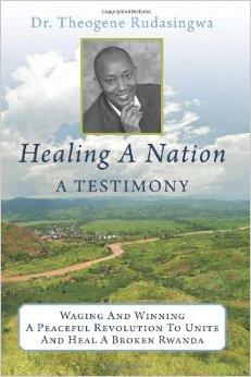 'Healing a Nation' by Dr. Theogene Rudasingwa cover
