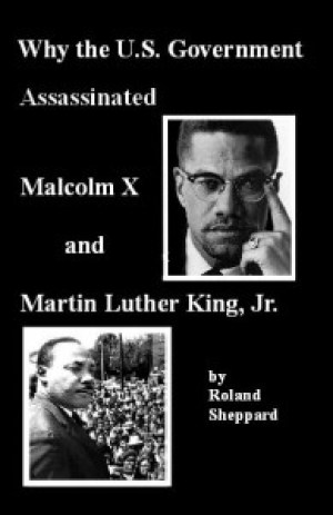 'Why the U.S. Government Assassinated Malcolm X and Martin Luther King Jr.' cover