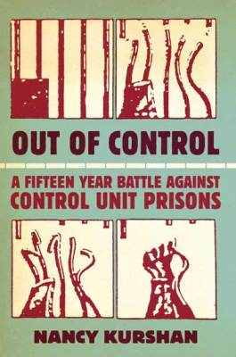 'Out of Control- A Fifteen Year Battle Against Control Unit Prisons' by Nancy Kurshan, cover