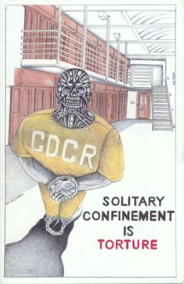 """Solitary Confinement Is Torture"" – Art: Michael D. Russell, C-90473, PBSP SHU D7-217, P.O. Box 7500, Crescent City CA 95532"