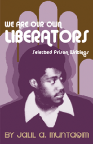 'We Are Our Own Liberators' by Jalil A. Muntaqim cover