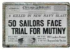 After the blast, Black sailors declared a general strike, refusing to go back to work until safety and racism issues were addressed. Fifty were charged with mutiny – and never got justice. The Chicago Defender was then the nation's largest Black newspaper.