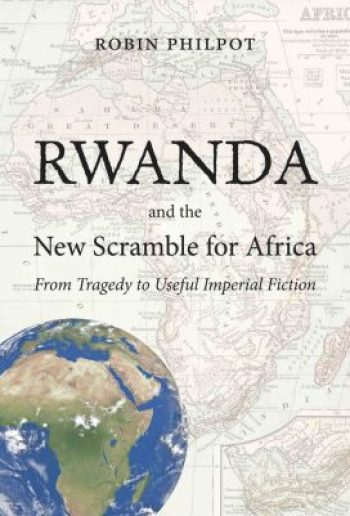 """Rwanda and the New Scramble for Africa, from Tragedy to Imperial Fiction"" from Baraka Books, http://www.barakabooks.com/catalogue/rwanda-and-the-new-scramble-for-africa/"