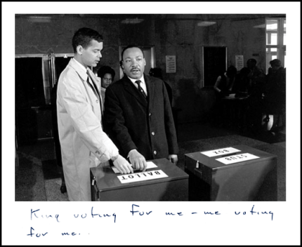 Julian Bond, who first ran for the Georgia Legislature in 1965, and Martin Luther King cast their ballots – for Julian, of course. The right to vote and run for office were major victories they and their movement won for Southern Blacks, who had been barred from the ballot since Reconstruction.