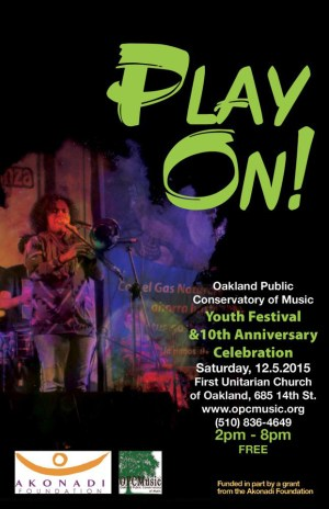 'Play On' Youth Festival, 10th Anniv Oakland Public Conservatory of Music 120515 poster