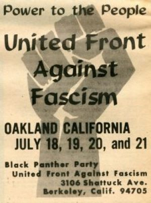 This poster and the front and back of the flier below announce a national conference of the United Front Against Fascism sponsored by the Black Panther Party held July 18-20, 1969, in Berkeley.