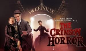 Doctor Who - 2013 Season: The Crimson Horror by Mark Gatiss.