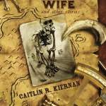 The Ape's Wife and Other Stories - Caitlín R. Kiernan