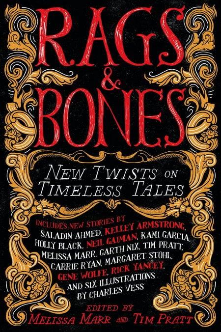 Rags & Bones: New Twists on Timeless Tales - Melissa Marr & Tim Pratt