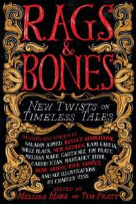 Rags & Bones: New Twists on Timeless Tales - Melissa Marr & Tim Pratt