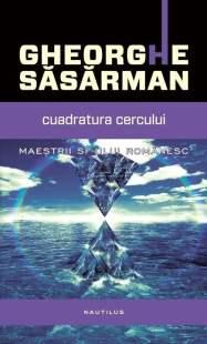 Cuadratura cercului (2013) - Gheorghe Sasarman