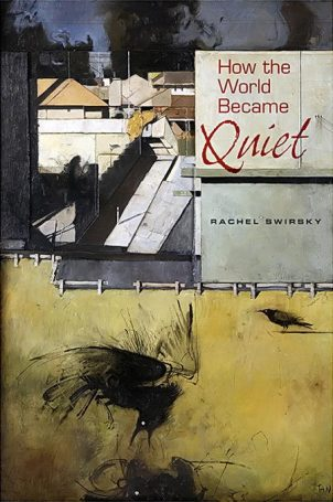 How the World Became Quiet - Rachel Swirsky