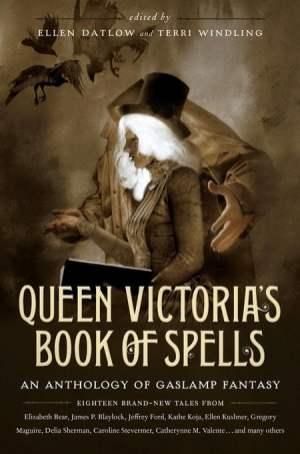 Queen Victoria's Book of Spells - Ellen Datlow & Terri Windling