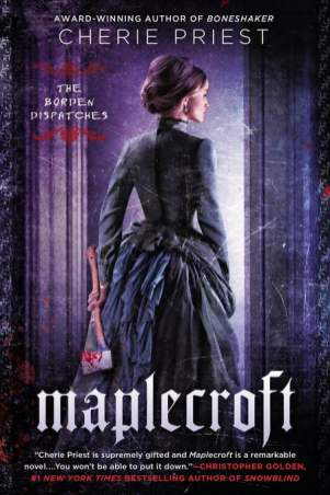 Maplecroft - Cherie Priest