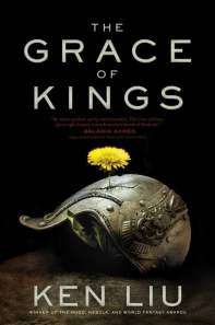 The Grace of Kings - Ken Liu