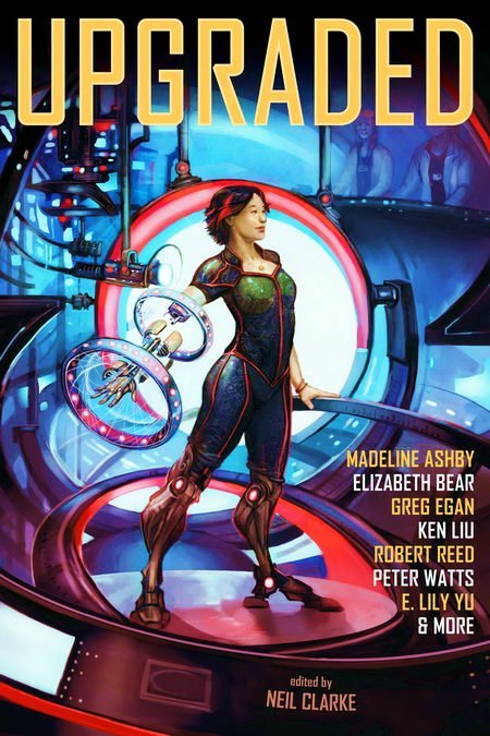 Upgraded, A Cyborg Anthology - Neil Clarke