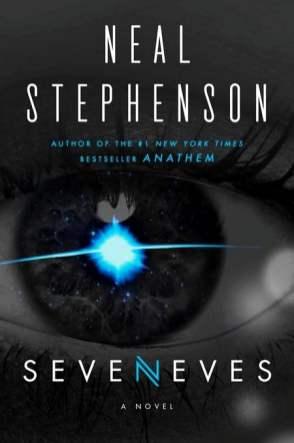 Seveneves, A Novel - Neal Stephenson
