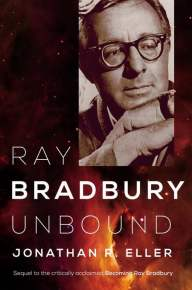 Ray Bradbury Unbound - Jonathan Eller