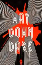 Way Down Dark - JP Smythe