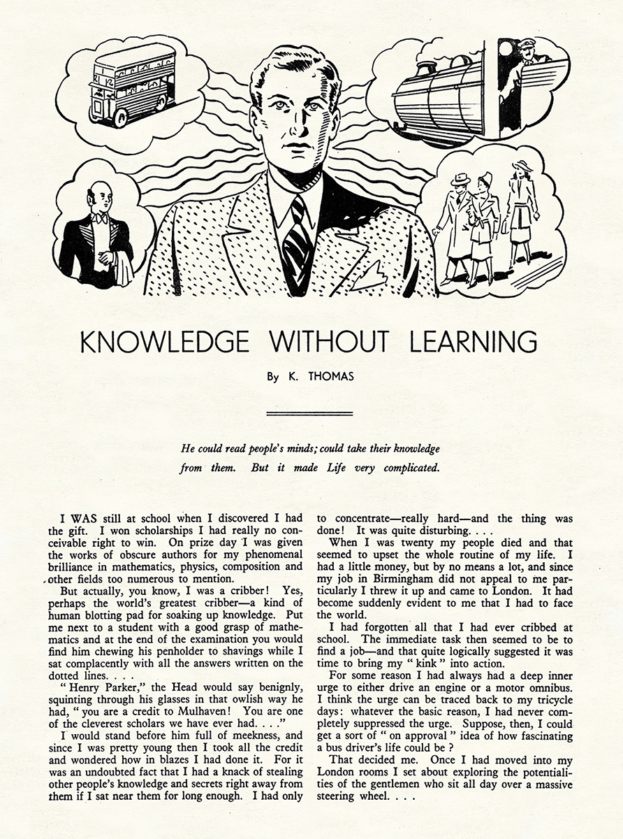 34aea2f792 Knowledge Without Learning is a rather better effort. This is a about a man  who can obtain knowledge from others when he is near to them