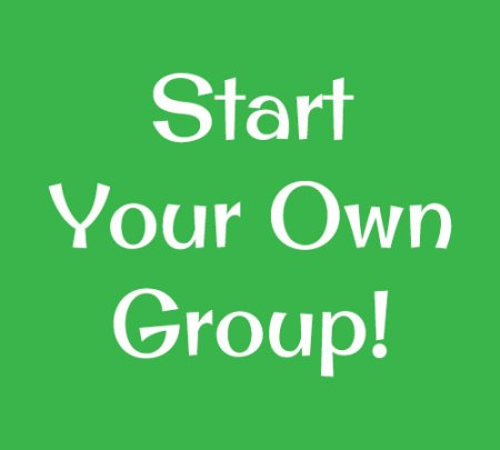 Start Your Own Group!