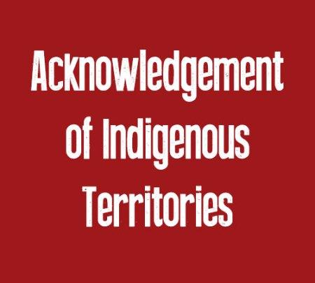 Acknowledgement of Indigenous Territories