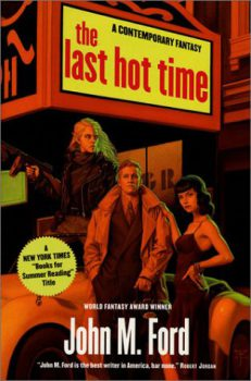 The Last Hot Time, by John M. Ford