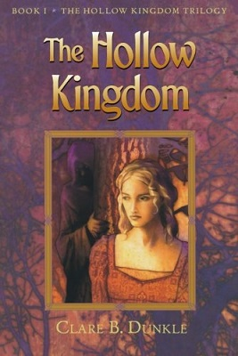 The Hollow Kingdom, by Clare B. Dunkle