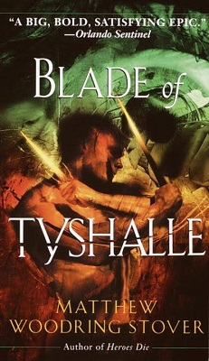 Blade of Tyshalle, by Matthew Woodring Stover