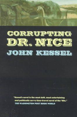 Corrupting Dr. Nice, by John Kessel