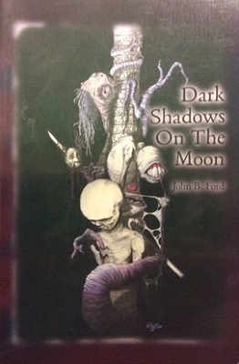 Dark Shadows on the Moon, by John B. Ford