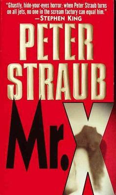 Mr X, by Peter Straub