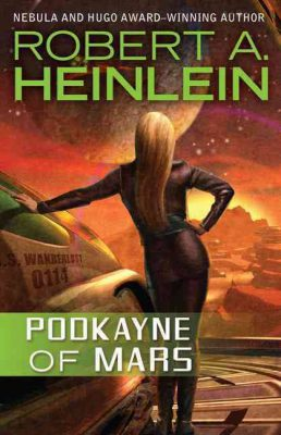 Podkayne of Mars, by Robert A. Heinlein