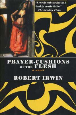 Prayer-Cushions of the Flesh, by Robert Irwin