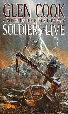Soldiers Live, by Glen Cook