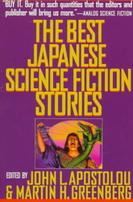 The Best Japanese Science Fiction Stories , edited by John L. Apostolou