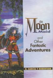 the-moon-maid-and-other-fantastic-adventures-by-r-garcia-y-robertson