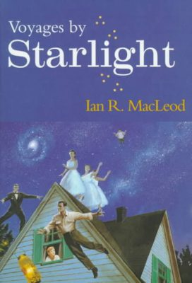 Voyages by Starlight, by Ian R. MacLeod
