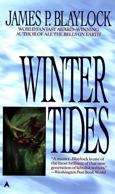 Winter Tides, by James P. Blaylock
