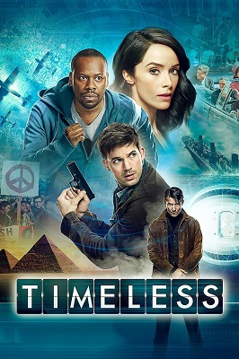 NBC's Timeless Makes Me Wonder if I am Wasting My Time