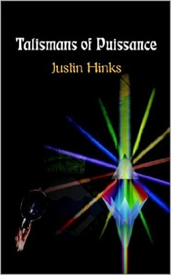Talismans of Puissance, by Justin Hinks
