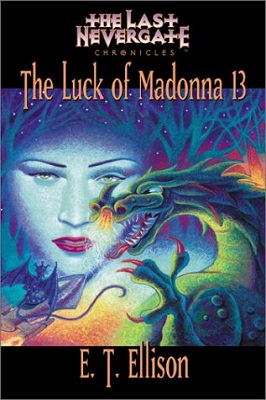 The Luck of Madonna 13, by E. T. Ellison